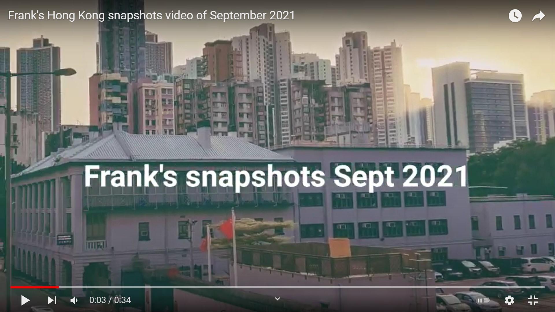 Frank's Sept 2021 snapshots video of Hong Kong